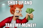 shut_up_and_take_my_money_by_gbrsou-d79erhs.jpg